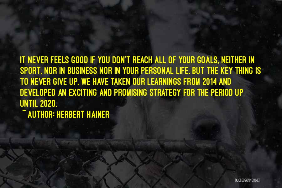 Don't Give It Up Quotes By Herbert Hainer