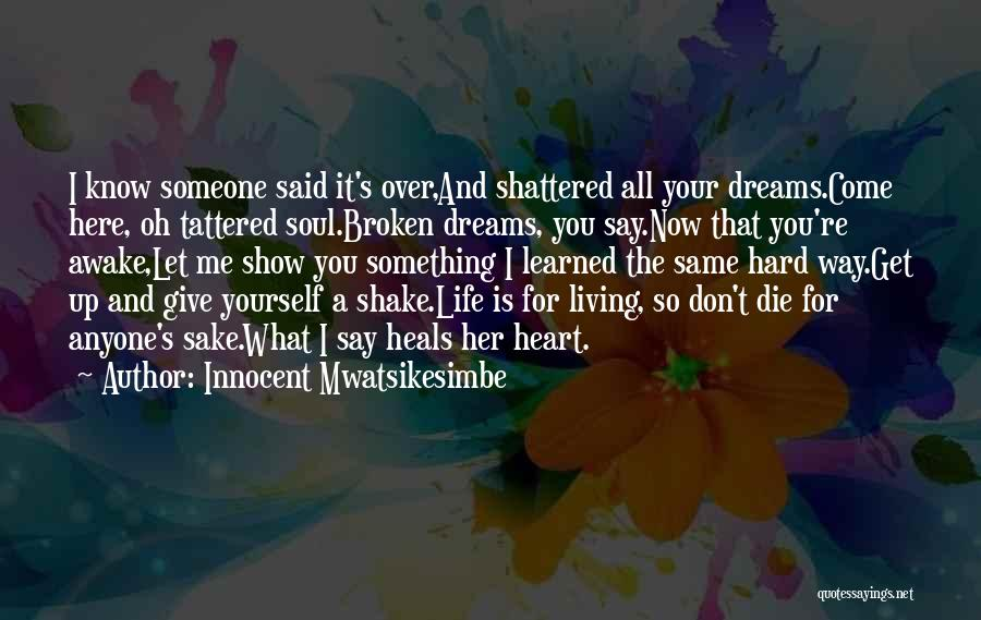 Don't Give It Up Quotes By Innocent Mwatsikesimbe