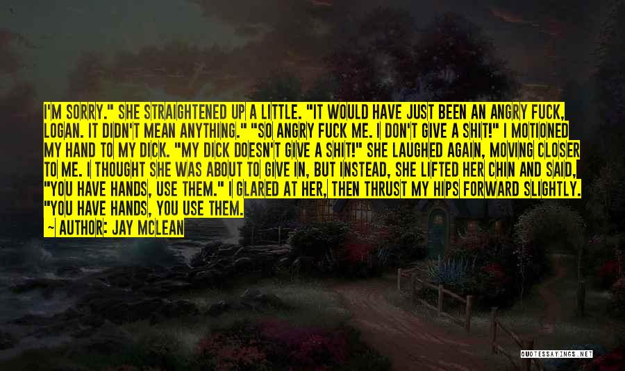 Don't Give It Up Quotes By Jay McLean
