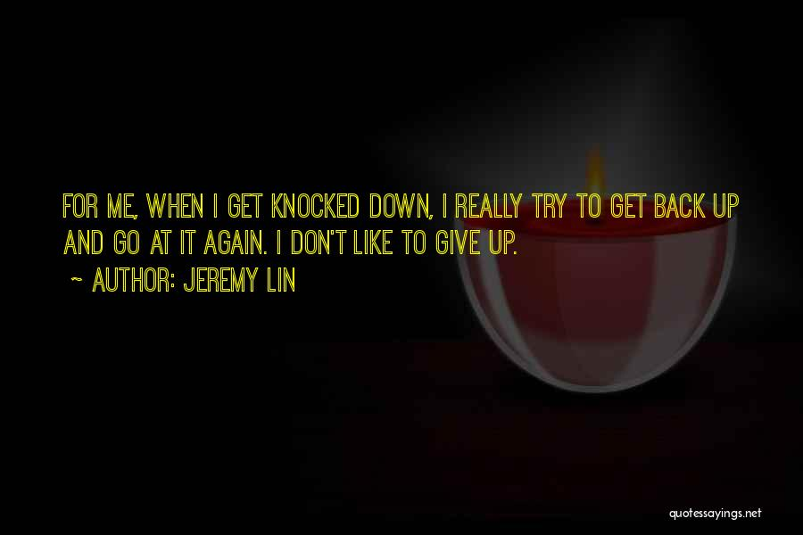 Don't Give It Up Quotes By Jeremy Lin