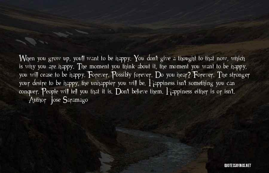 Don't Give It Up Quotes By Jose Saramago