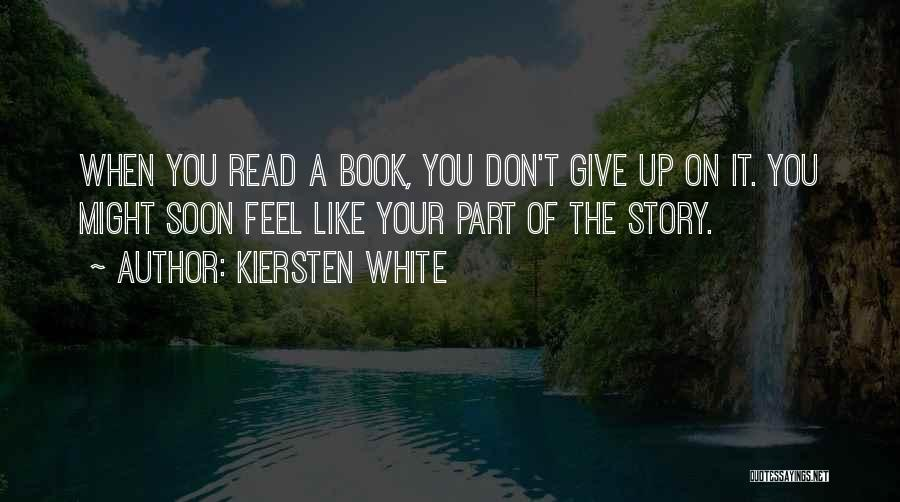 Don't Give It Up Quotes By Kiersten White