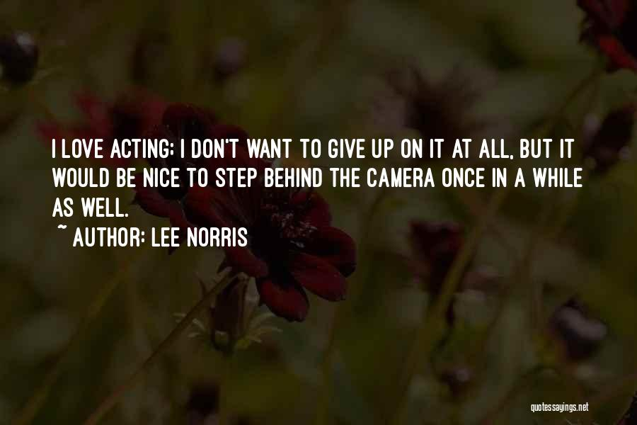 Don't Give It Up Quotes By Lee Norris