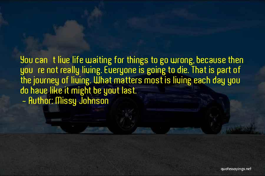 Don't Give It Up Quotes By Missy Johnson