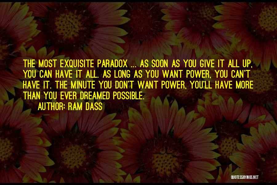 Don't Give It Up Quotes By Ram Dass