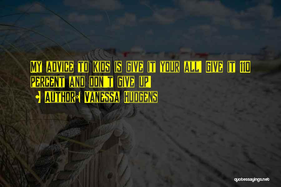 Don't Give It Up Quotes By Vanessa Hudgens