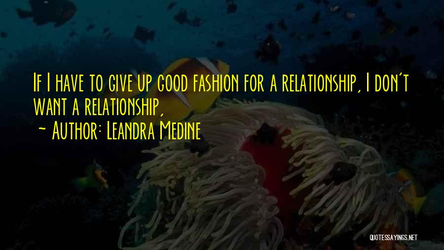 Don't Give Up Relationship Quotes By Leandra Medine