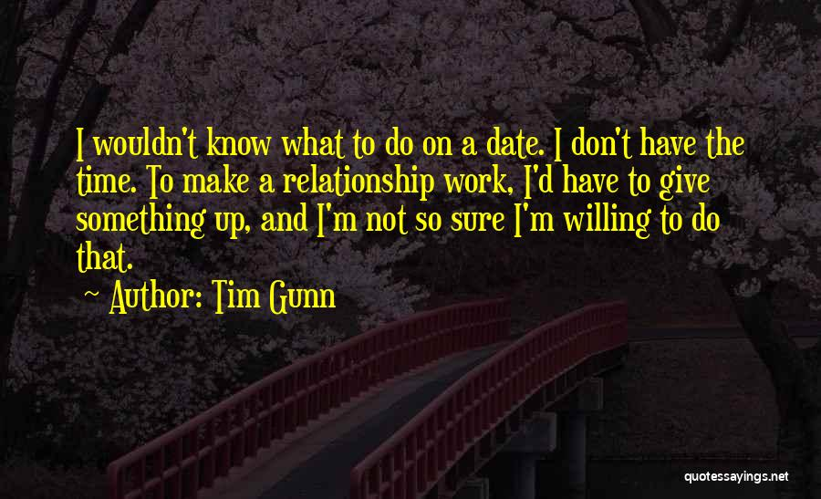 Don't Give Up Relationship Quotes By Tim Gunn