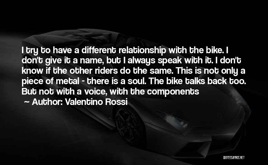 Don't Give Up Relationship Quotes By Valentino Rossi