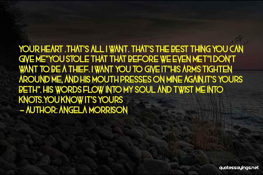 Don't Give Your Heart Quotes By Angela Morrison