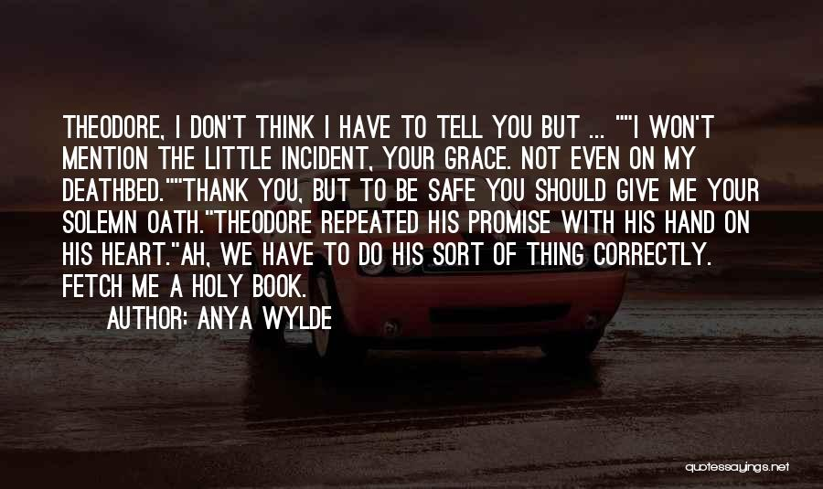 Don't Give Your Heart Quotes By Anya Wylde