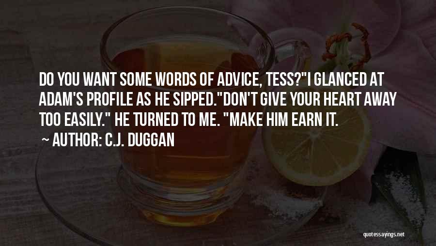 Don't Give Your Heart Quotes By C.J. Duggan