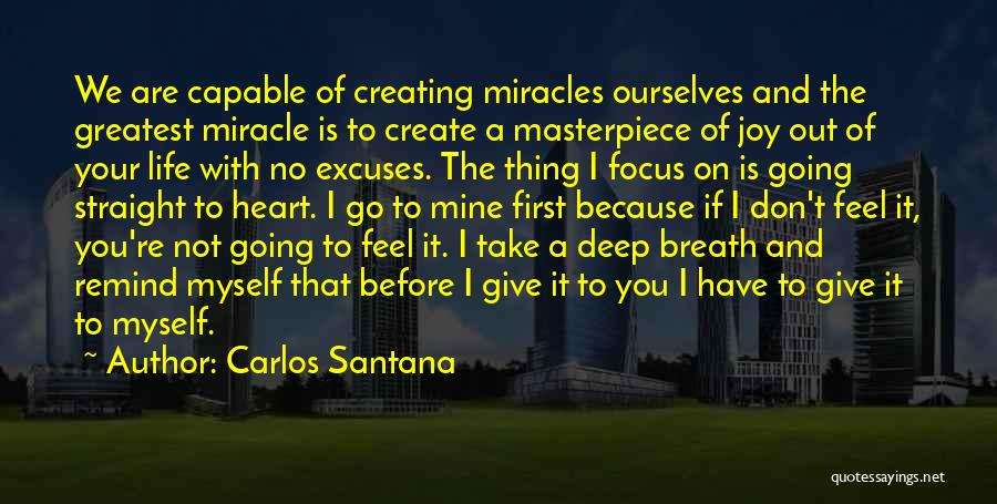 Don't Give Your Heart Quotes By Carlos Santana