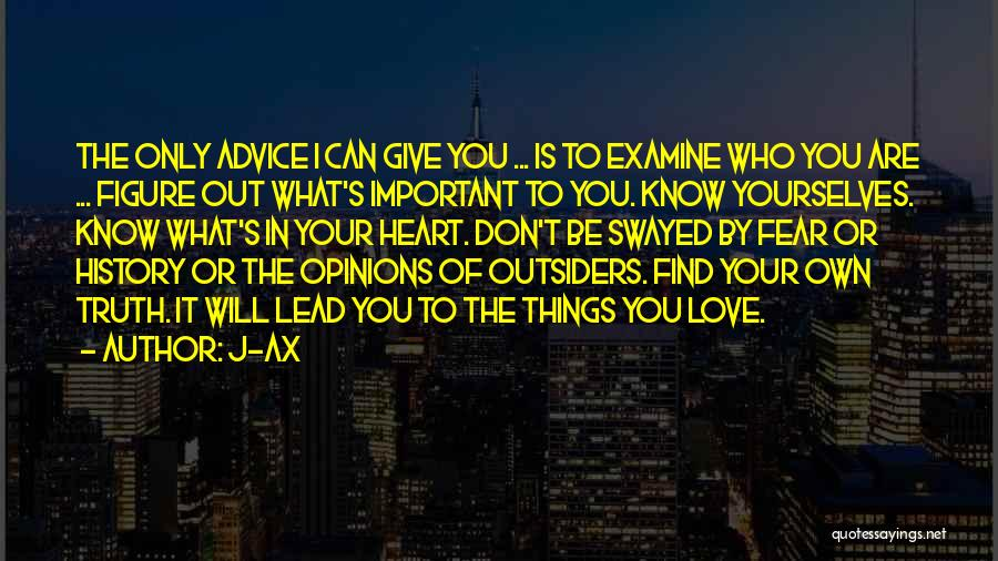 Don't Give Your Heart Quotes By J-Ax