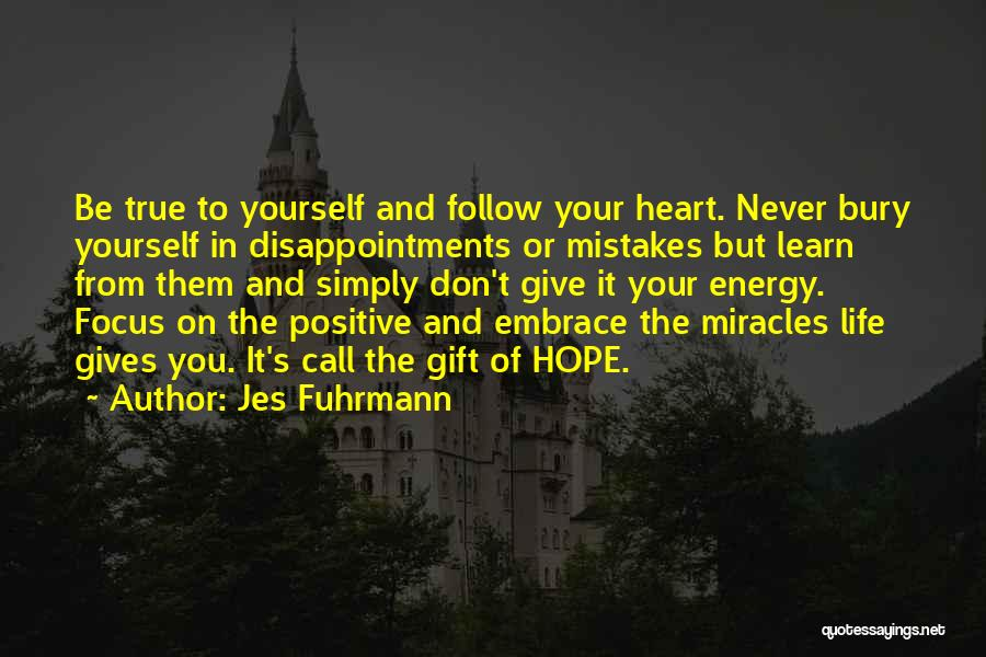 Don't Give Your Heart Quotes By Jes Fuhrmann