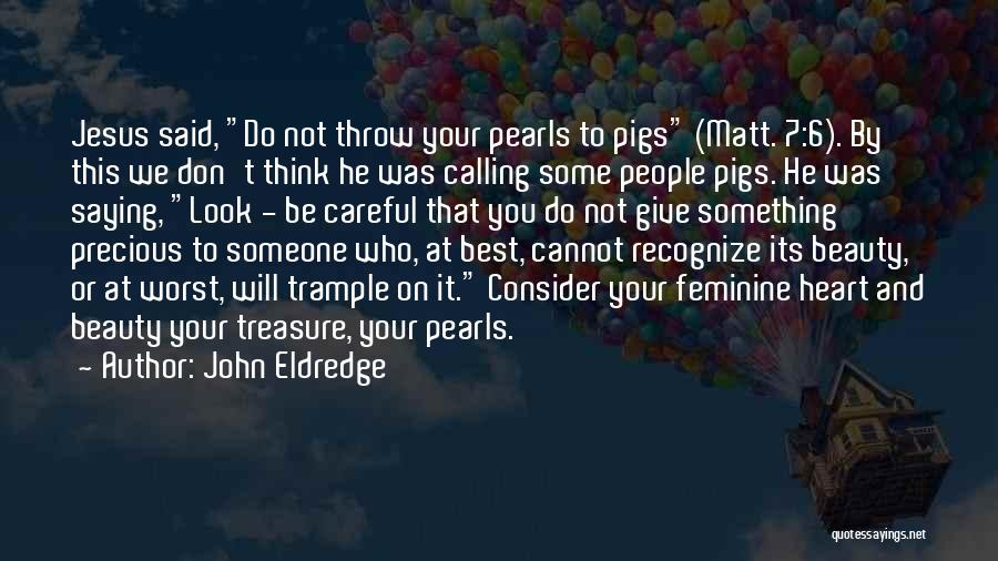 Don't Give Your Heart Quotes By John Eldredge
