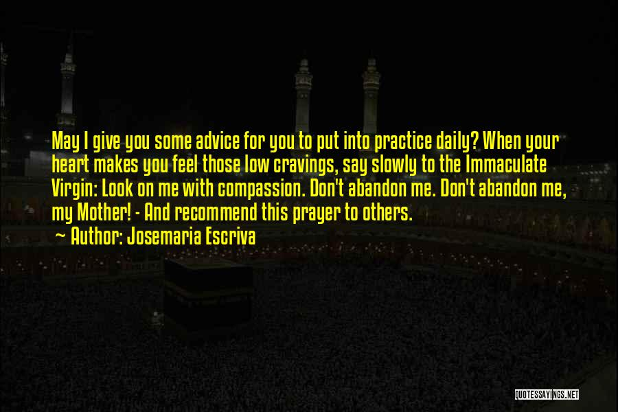 Don't Give Your Heart Quotes By Josemaria Escriva