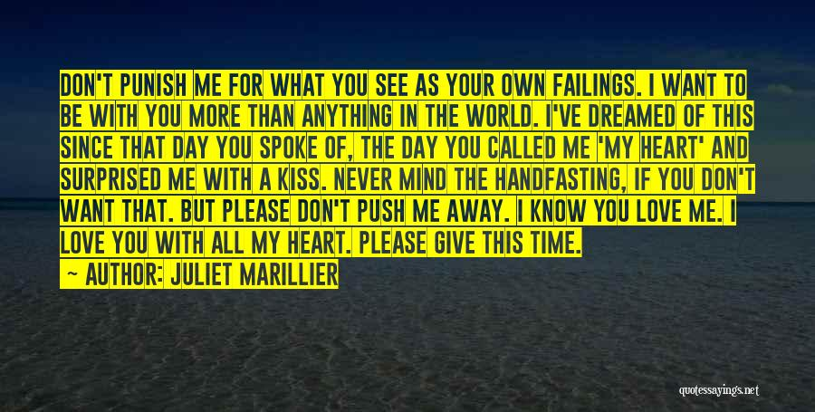 Don't Give Your Heart Quotes By Juliet Marillier