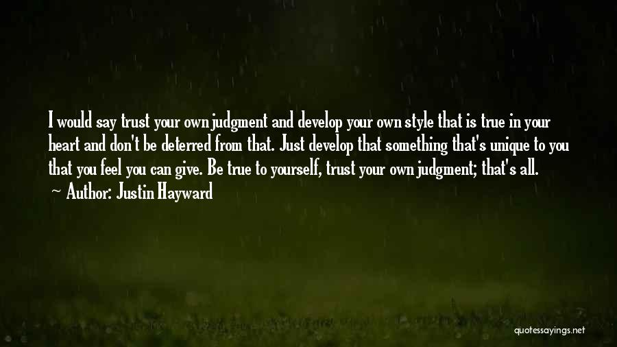 Don't Give Your Heart Quotes By Justin Hayward