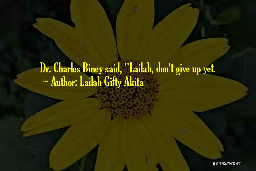 Don't Give Your Heart Quotes By Lailah Gifty Akita