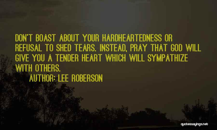 Don't Give Your Heart Quotes By Lee Roberson