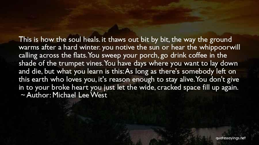 Don't Give Your Heart Quotes By Michael Lee West