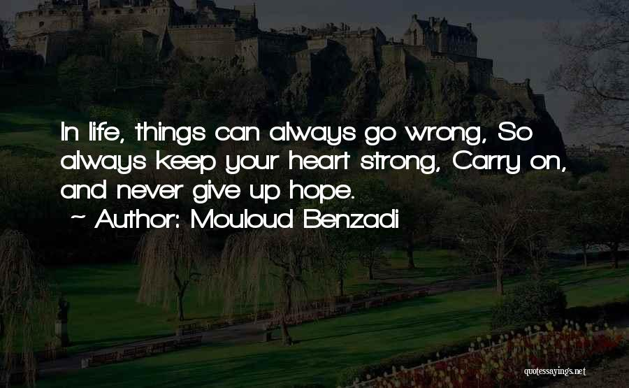 Don't Give Your Heart Quotes By Mouloud Benzadi