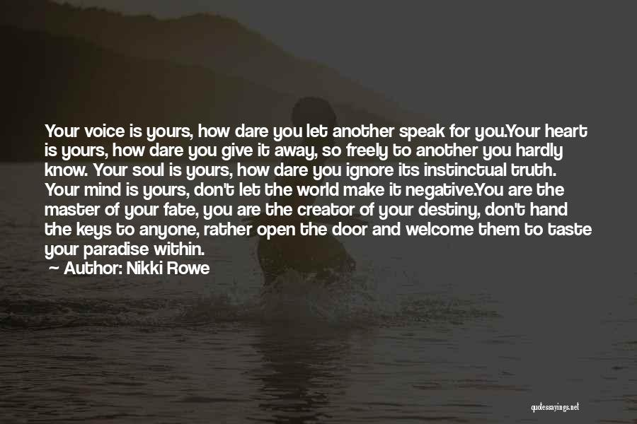 Don't Give Your Heart Quotes By Nikki Rowe