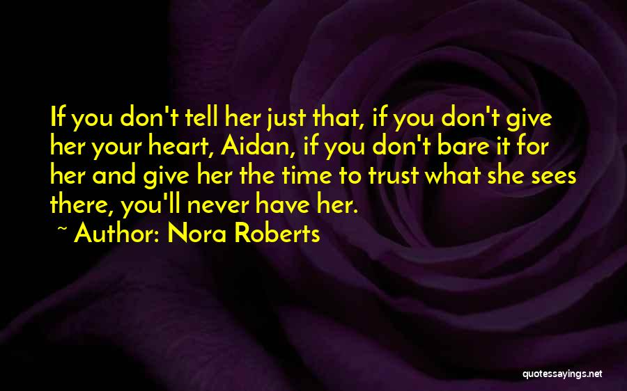 Don't Give Your Heart Quotes By Nora Roberts