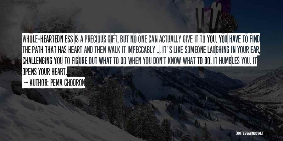 Don't Give Your Heart Quotes By Pema Chodron