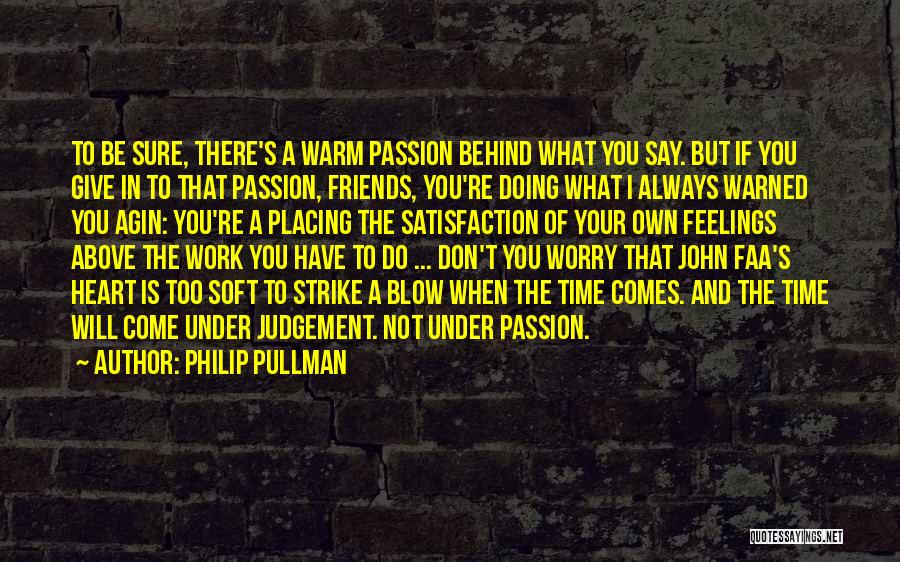 Don't Give Your Heart Quotes By Philip Pullman