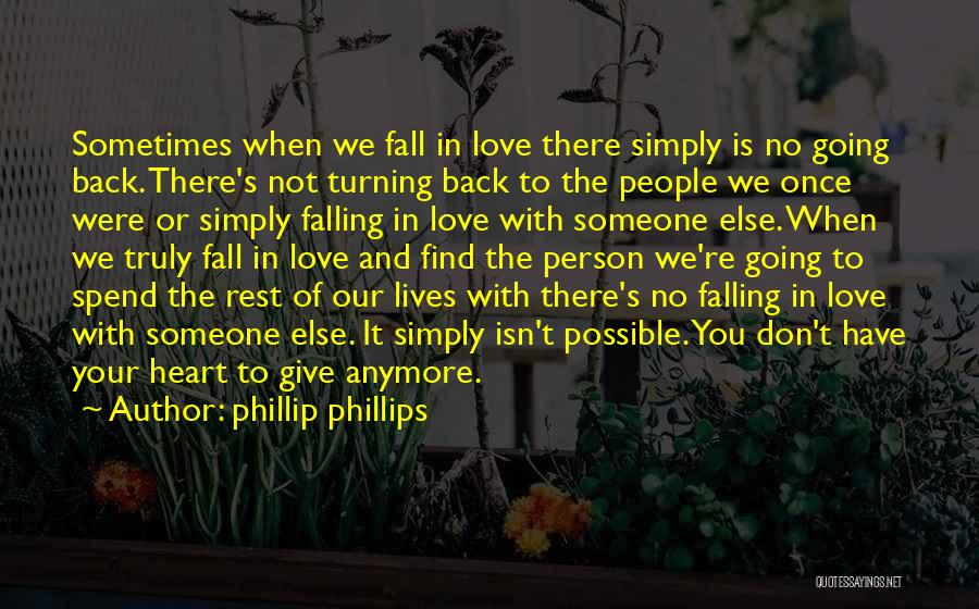 Don't Give Your Heart Quotes By Phillip Phillips