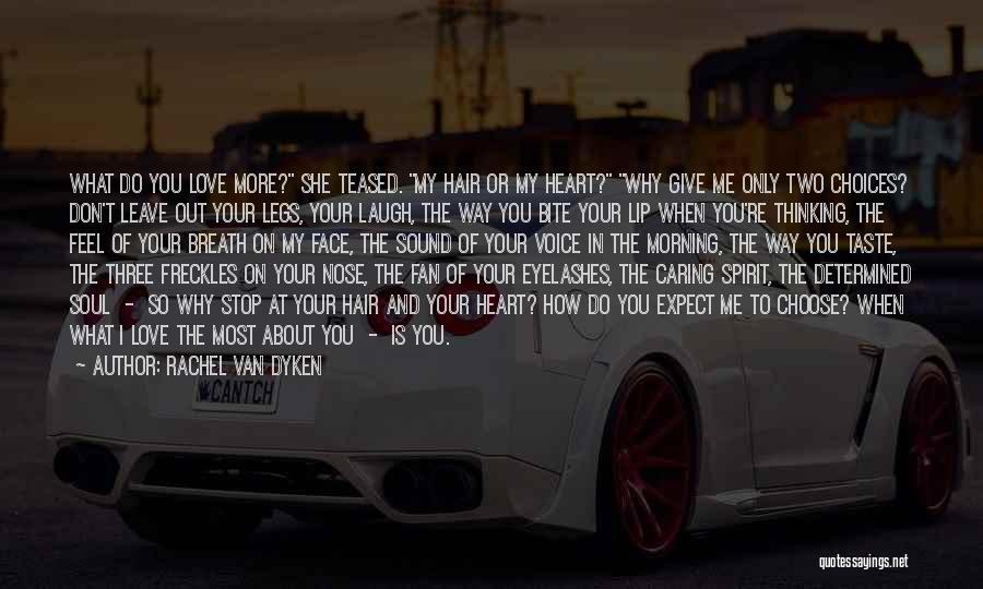 Don't Give Your Heart Quotes By Rachel Van Dyken