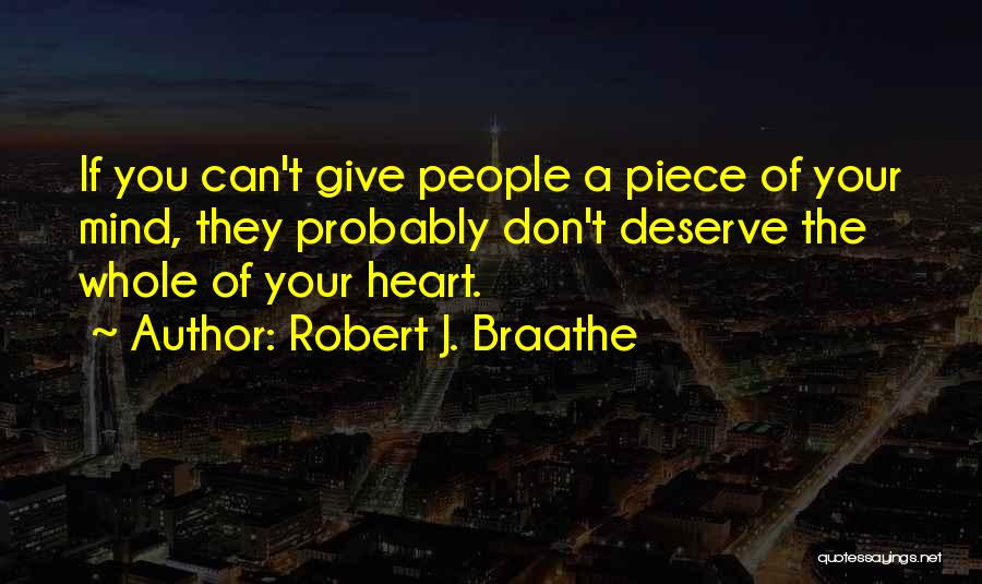 Don't Give Your Heart Quotes By Robert J. Braathe