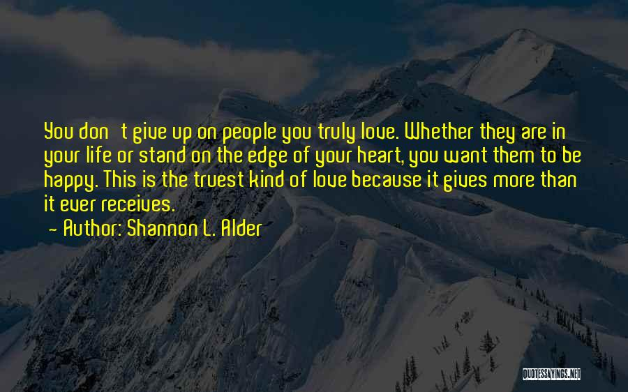 Don't Give Your Heart Quotes By Shannon L. Alder