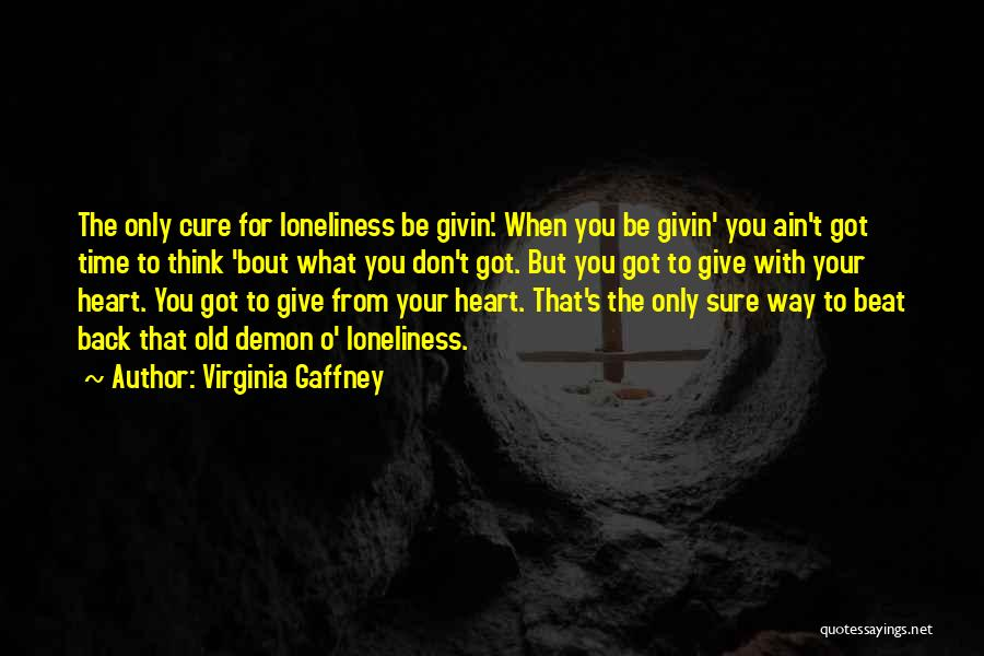 Don't Give Your Heart Quotes By Virginia Gaffney
