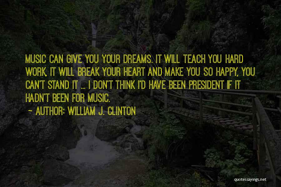 Don't Give Your Heart Quotes By William J. Clinton