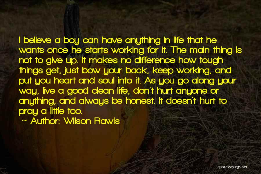 Don't Give Your Heart Quotes By Wilson Rawls
