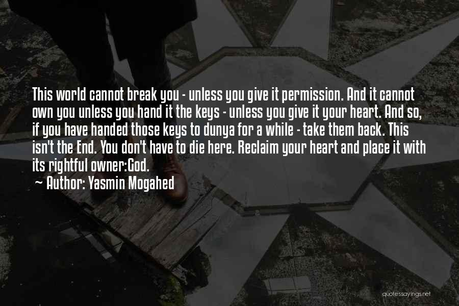Don't Give Your Heart Quotes By Yasmin Mogahed