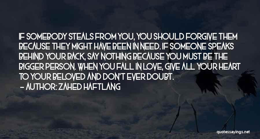 Don't Give Your Heart Quotes By Zahed Haftlang