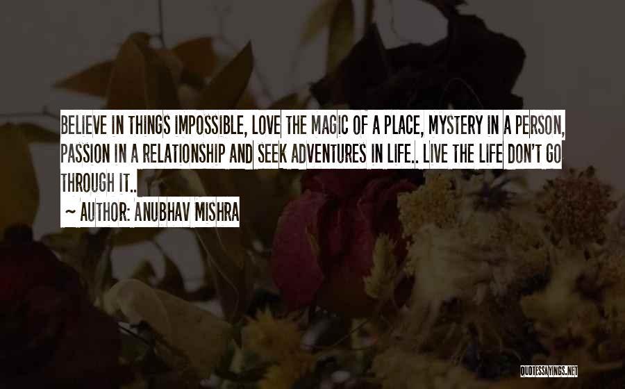Don't Go Through Life Quotes By Anubhav Mishra