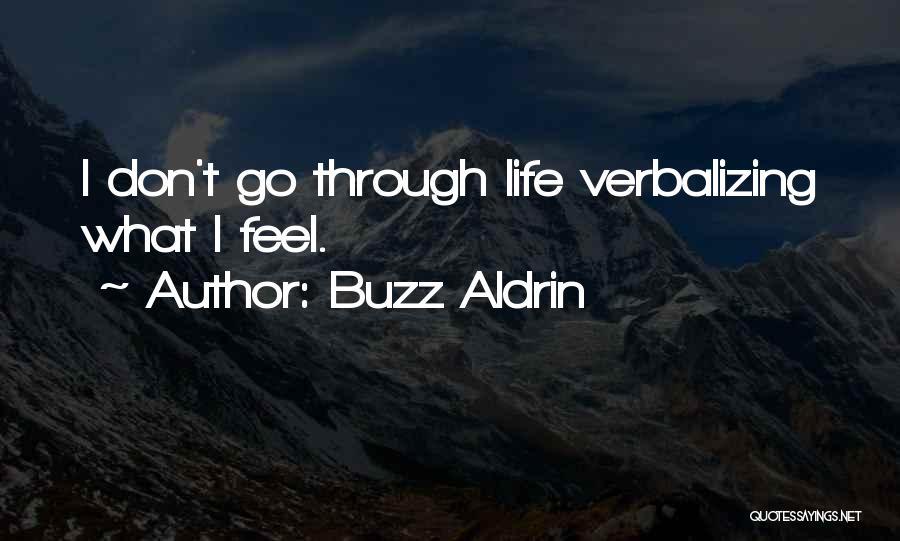Don't Go Through Life Quotes By Buzz Aldrin