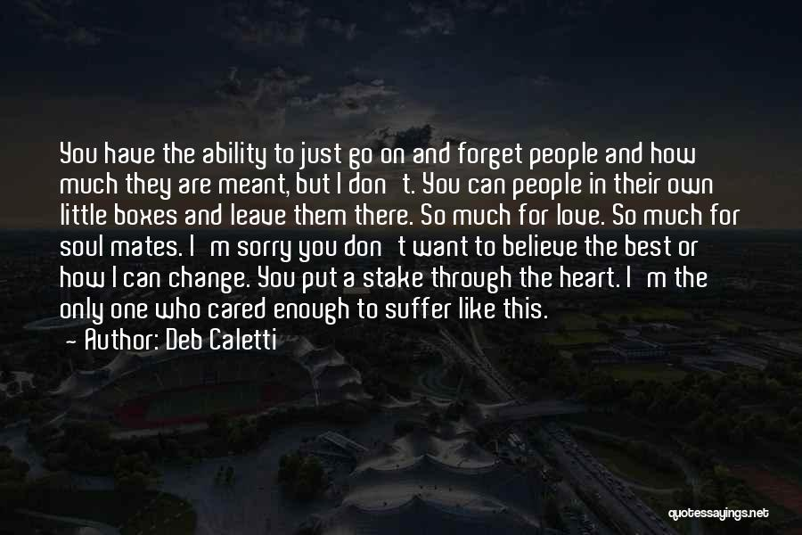 Don't Go Through Life Quotes By Deb Caletti