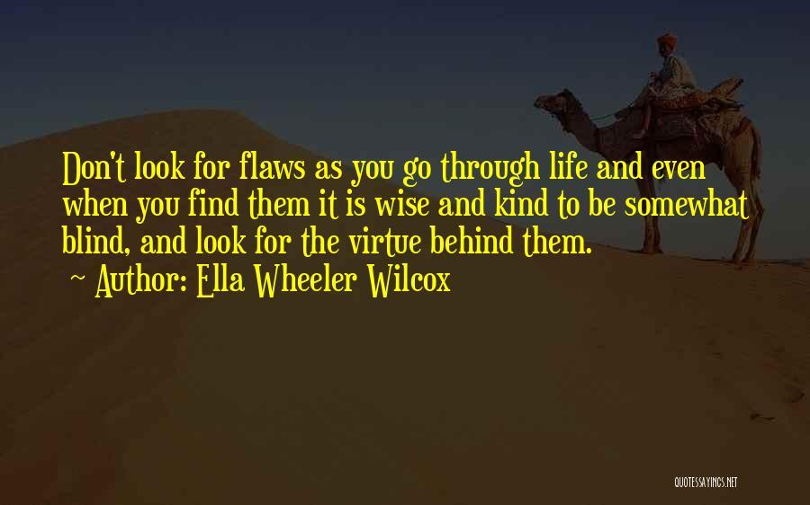 Don't Go Through Life Quotes By Ella Wheeler Wilcox