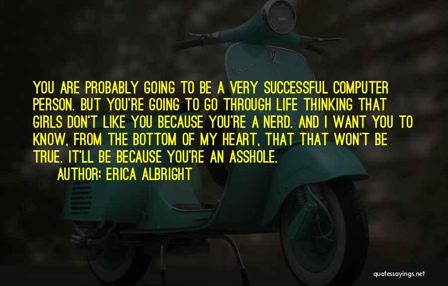Don't Go Through Life Quotes By Erica Albright