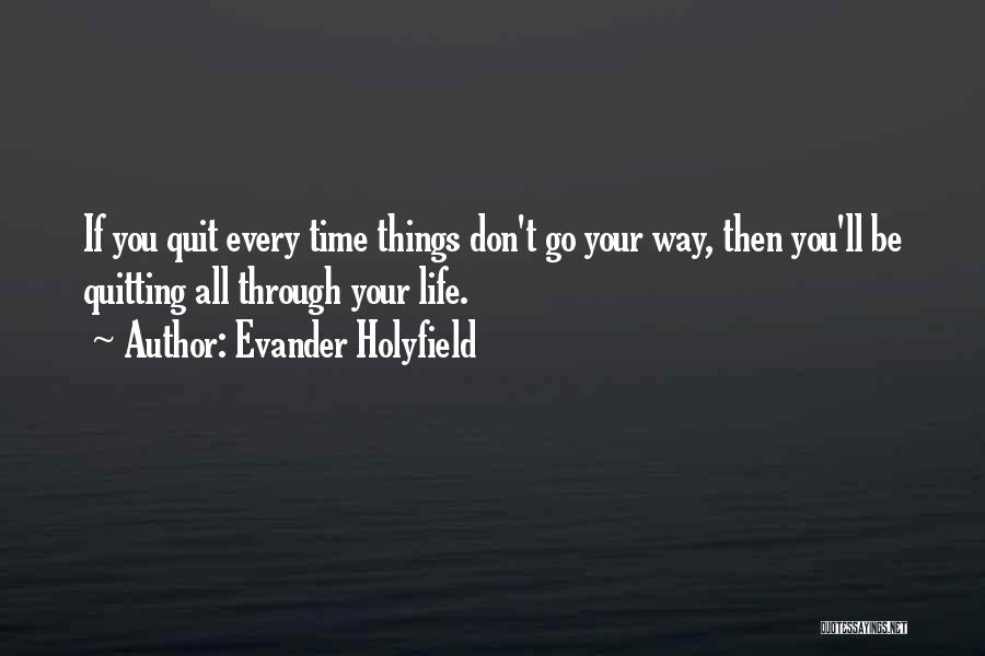 Don't Go Through Life Quotes By Evander Holyfield