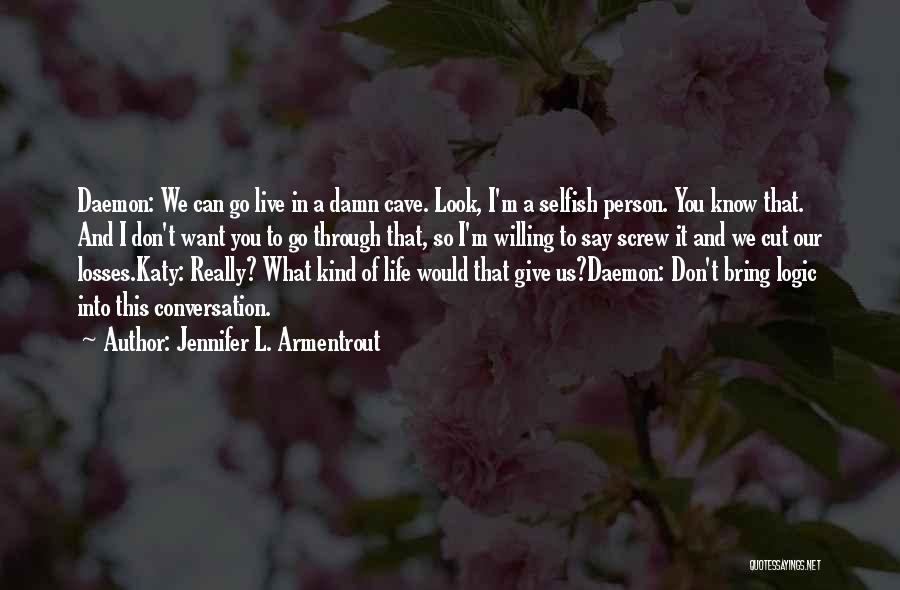 Don't Go Through Life Quotes By Jennifer L. Armentrout