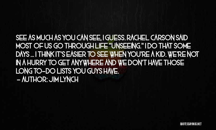Don't Go Through Life Quotes By Jim Lynch