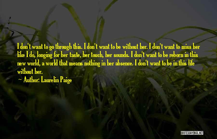 Don't Go Through Life Quotes By Laurelin Paige