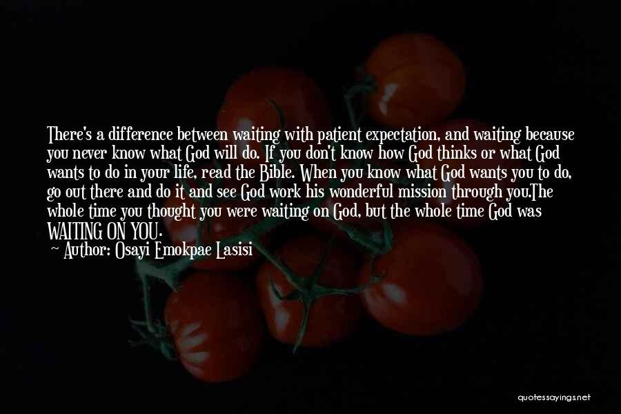 Don't Go Through Life Quotes By Osayi Emokpae Lasisi